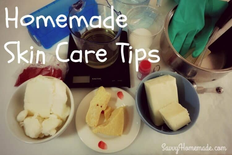 DIY Soap & Homemade Skin Care - Important Tips & Notes