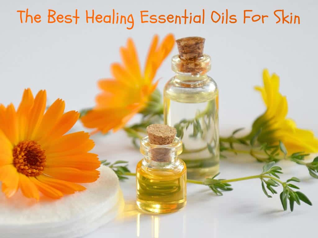 The Best Essential Oils For Healing Skin