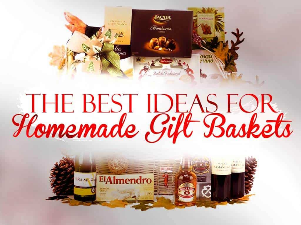 The Best Ideas For Homemade Gift Baskets